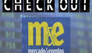 CHECK-OUT M&E – CONFIRA AS PRINCIPAIS NOTÍCIAS DA SEMANA