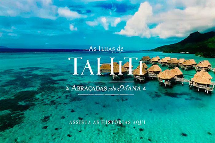 Tahiti Tourisme lança sua campanha de vídeos digitais #TakeMeToTahiti, que apresenta viajantes imersos na experiência oferecida pelas Ilhas de Tahiti