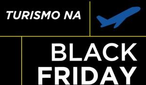 Confira as promoções do Turismo para a Black Friday de 2019