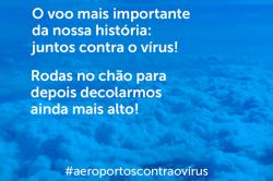 Em campanha, aeroportos mostram união do setor durante pandemia de Covid-19